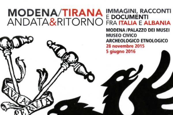Modena-Tirana andata e ritorno. Immagini, racconti e documenti fra Italia e Albania