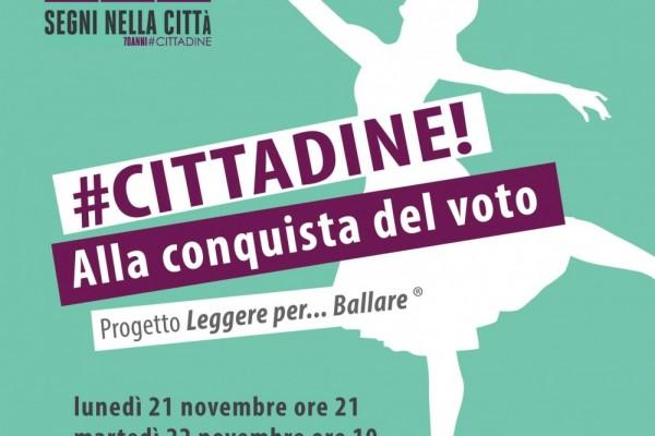 #Cittadine!, la danza racconta la conquista del voto