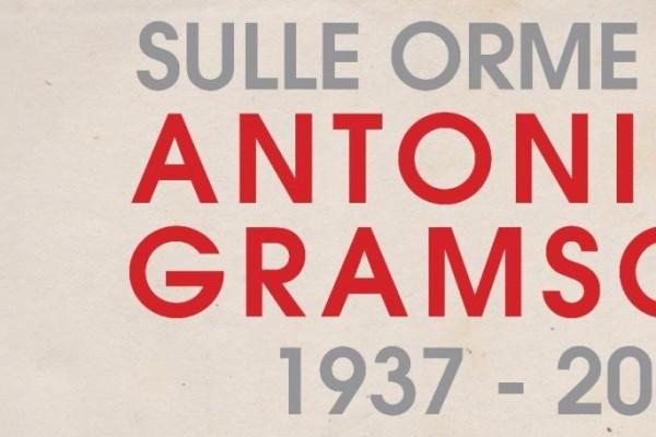 Sulle orme di Antonio Gramsci 1937 - 2017