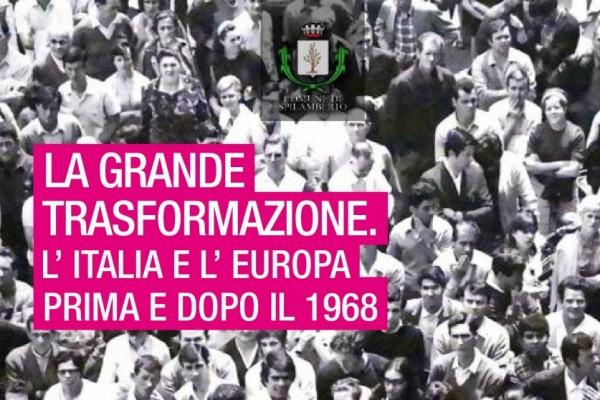 La grande trasformazione. L'Italia e l'Europa prima e dopo il 1968
