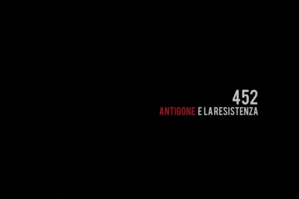 [INIZIATIVA RINVIATA] 452 Antigone e la Resistenza